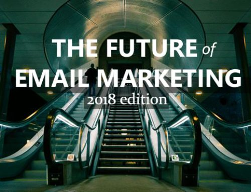 The Future of email marketing – 2018 edition